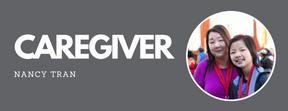 http://www.joeniekrofoundation.com/the-caregivers-side/caregiver-around-globe-nancy-tran/