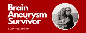 https://www.joeniekrofoundation.com/survivors-around-the-globe/survivor-around-globe-tara-thornton/attachment/brain-aneurysm-survivor-featured-image/
